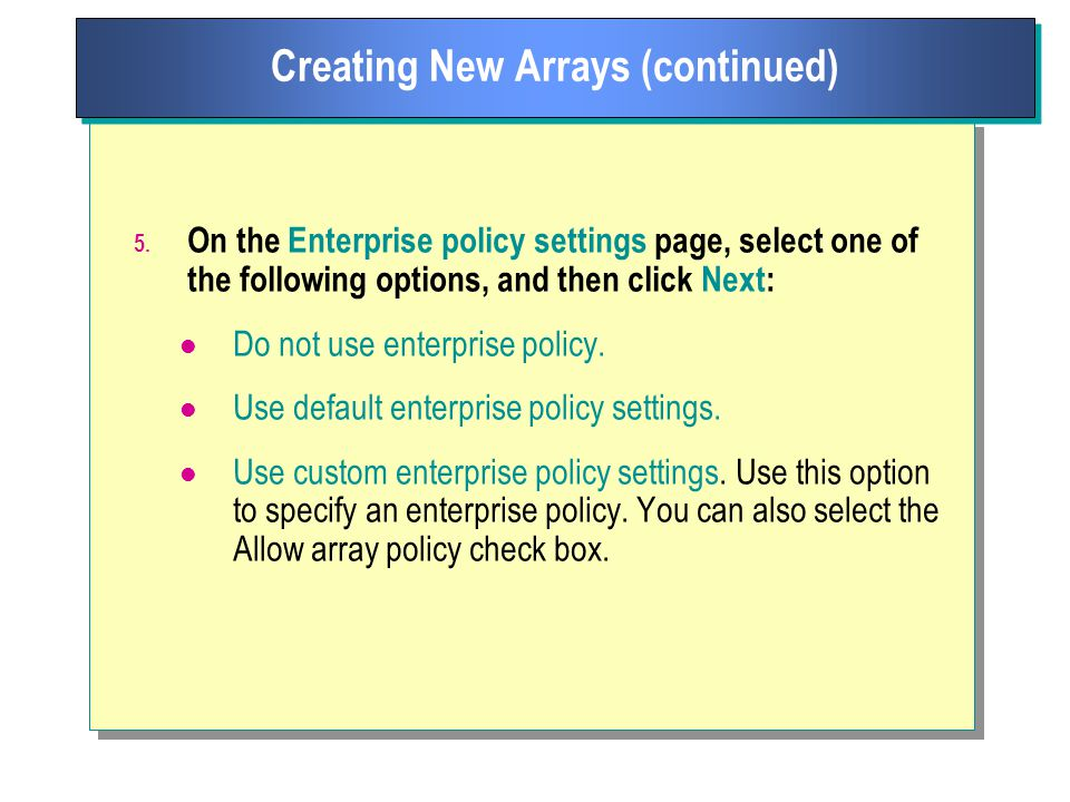 5. On the Enterprise policy settings page, select one of the following options, and then click Next: Do not use enterprise policy. Use default enterpr