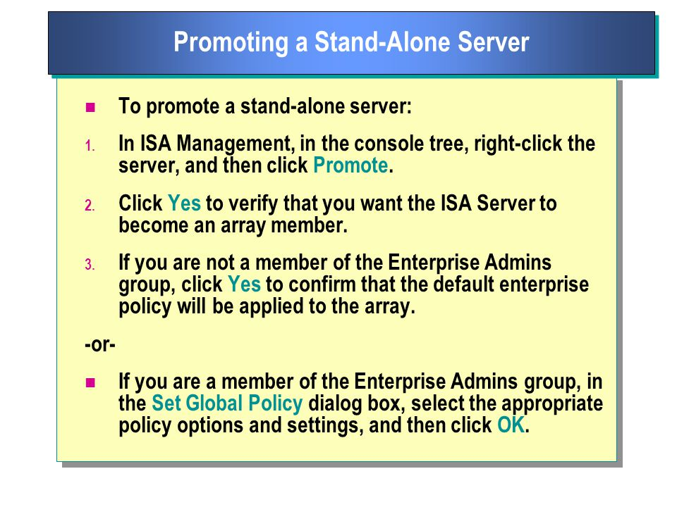 To promote a stand-alone server: 1.