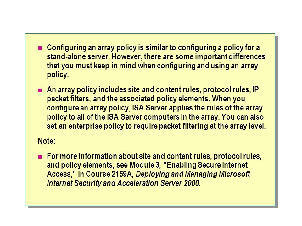 Configuring an array policy is similar to configuring a policy for a stand-alone server.