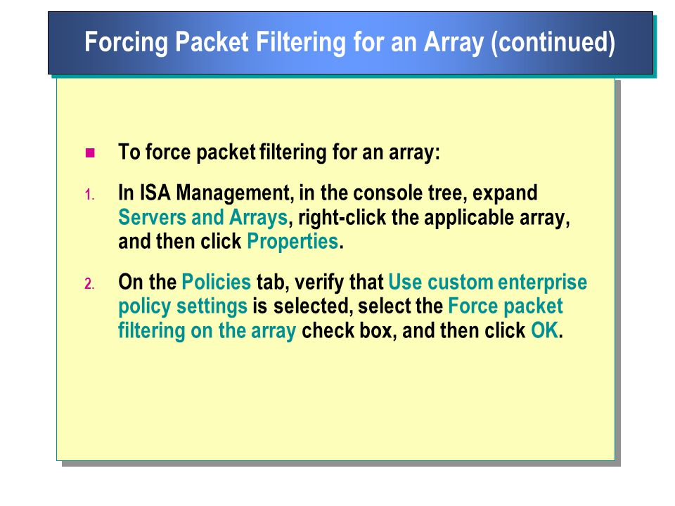 To force packet filtering for an array: 1.