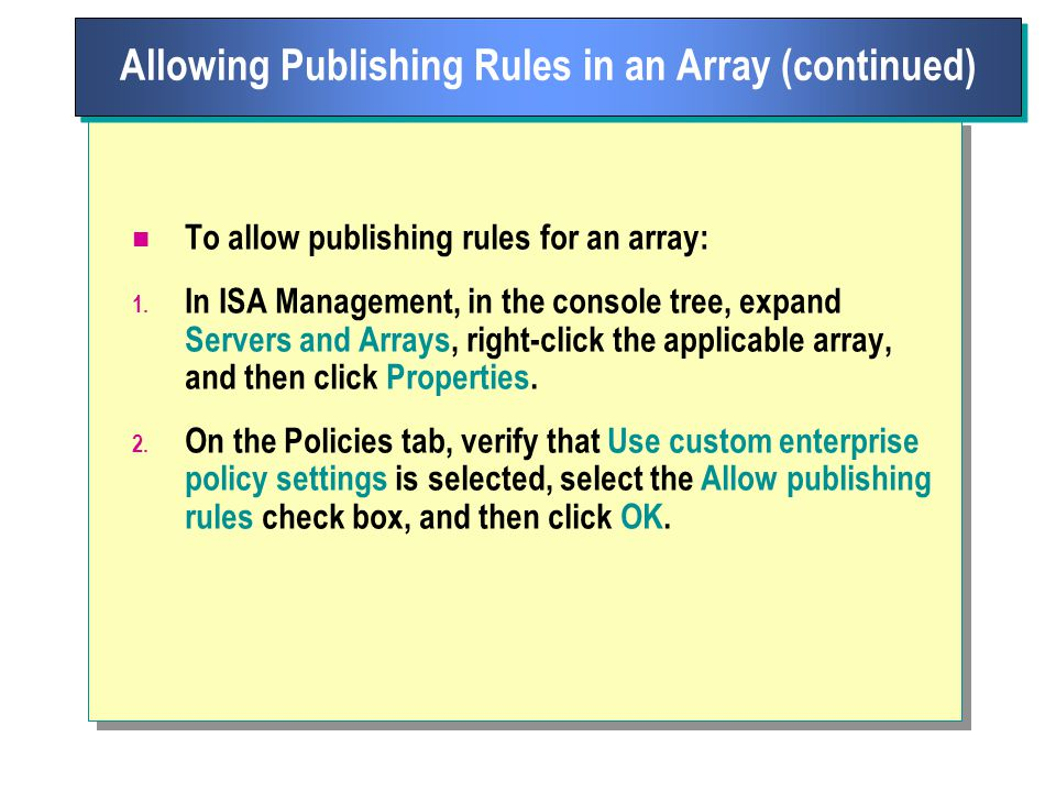 To allow publishing rules for an array: 1.