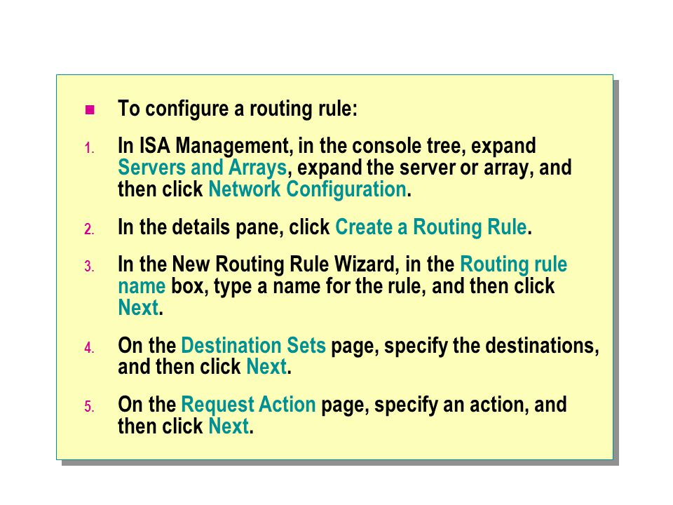 To configure a routing rule: 1.
