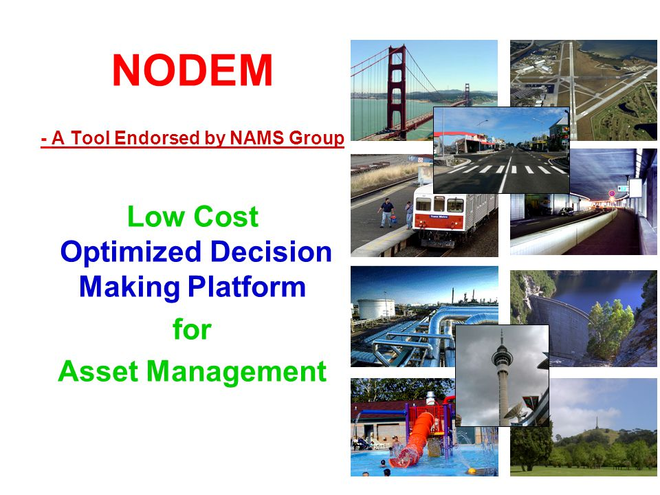 NODEM - A Tool Endorsed by NAMS Group Low Cost Optimized Decision Making Platform for Asset Management