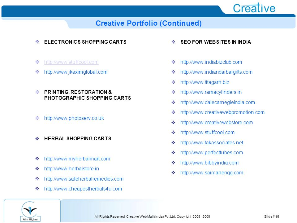 All Rights Reserved. Creative Web Mall (India) Pvt Ltd. Copyright 2008 - 2009Slide # 16 Creative Portfolio (Continued)  ELECTRONICS SHOPPING CARTS 