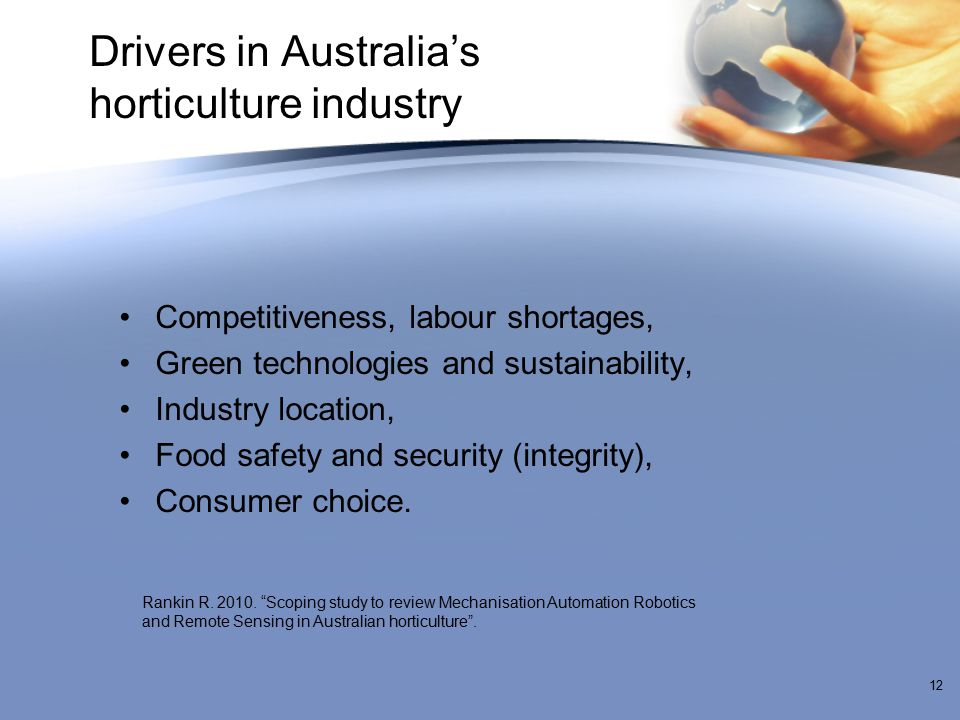 Drivers in Australia's horticulture industry Competitiveness, labour shortages, Green technologies and sustainability, Industry location, Food safety