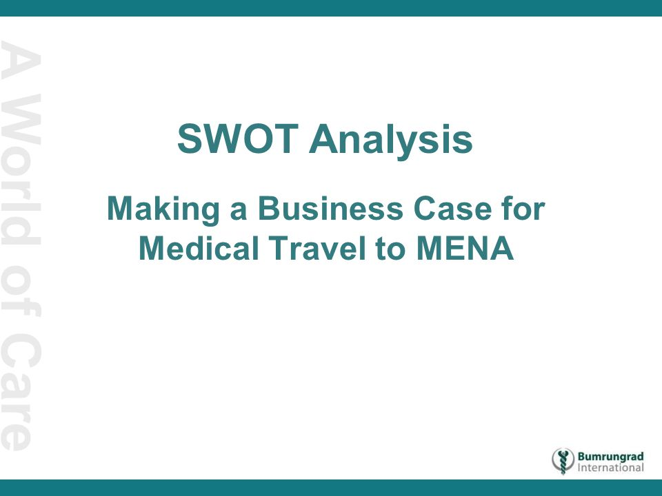 A World of Care SWOT Analysis Making a Business Case for Medical Travel to MENA