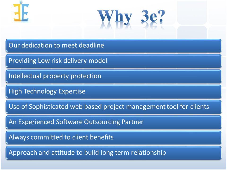 Our dedication to meet deadline Providing Low risk delivery model Intellectual property protection High Technology Expertise Use of Sophisticated web based project management tool for clientsAn Experienced Software Outsourcing Partner Always committed to client benefits Approach and attitude to build long term relationship