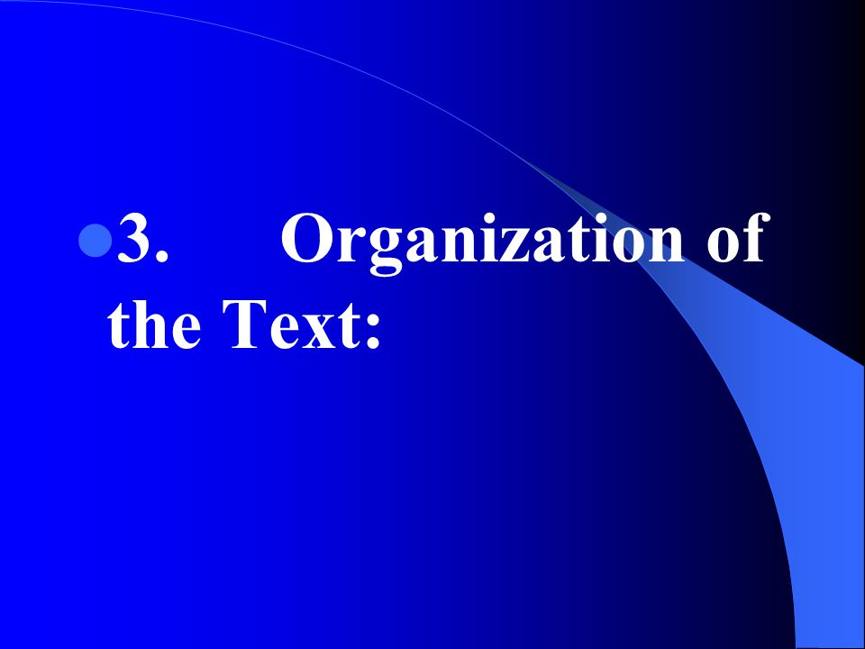 3. Organization of the Text: