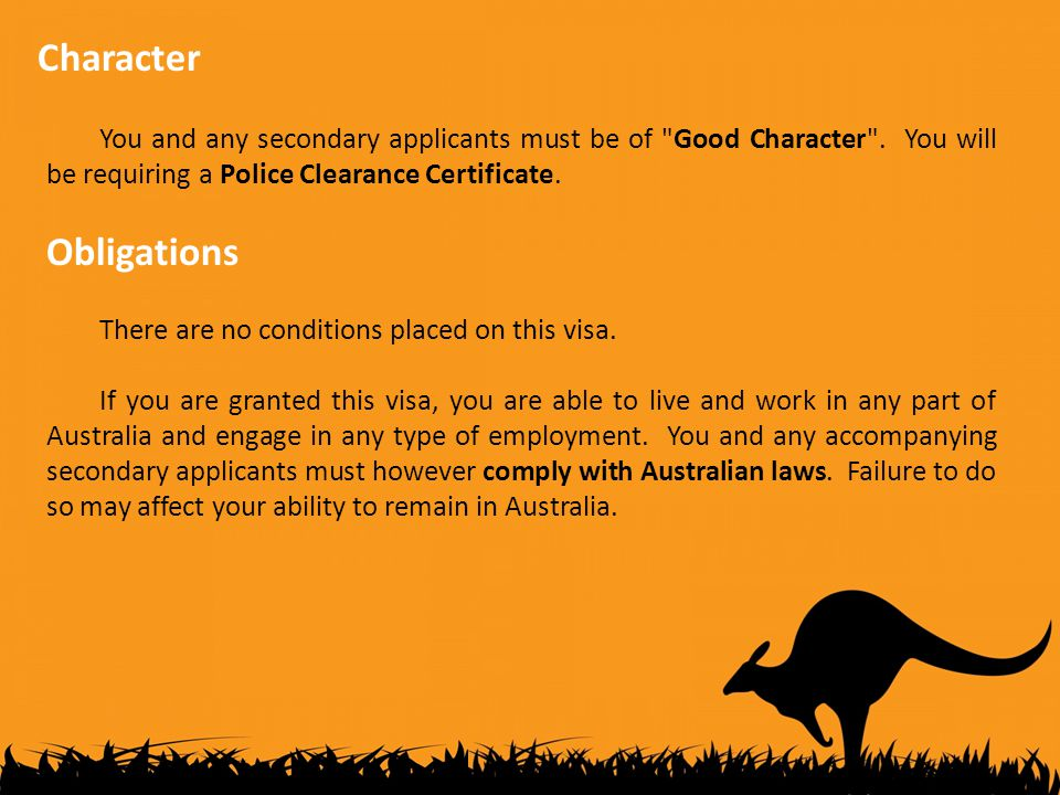 Character You and any secondary applicants must be of Good Character .