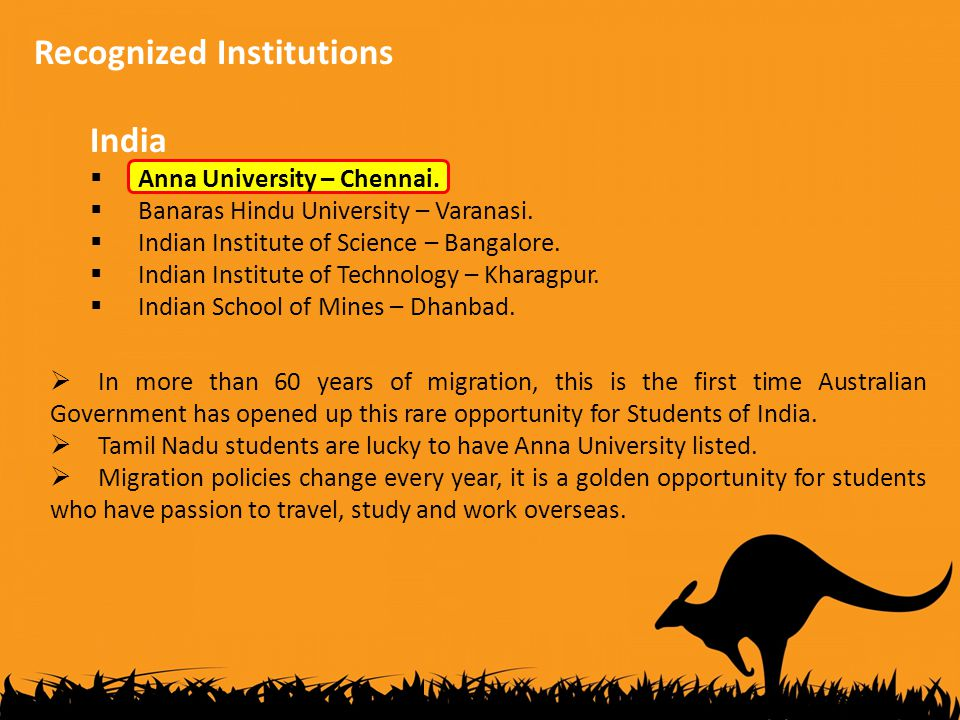 Recognized Institutions India  Anna University – Chennai.  Banaras Hindu University – Varanasi.  Indian Institute of Science – Bangalore.  Indian
