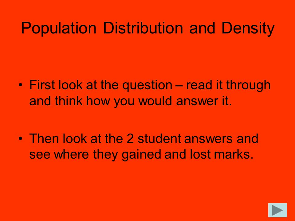 Population Distribution and Density First look at the question – read it through and think how you would answer it.