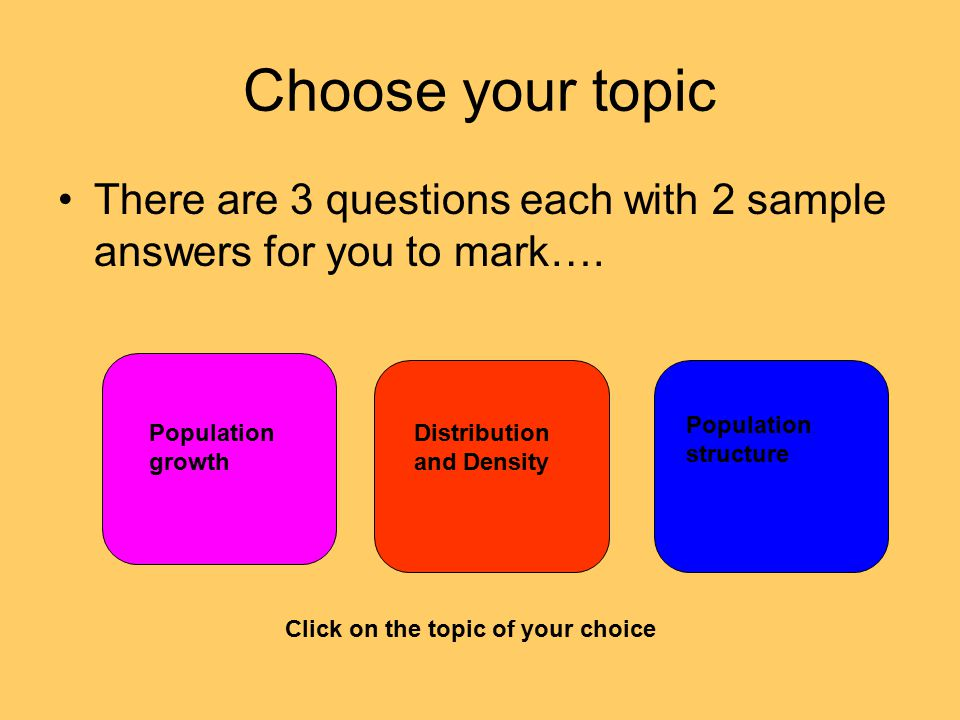 Choose your topic There are 3 questions each with 2 sample answers for you to mark….