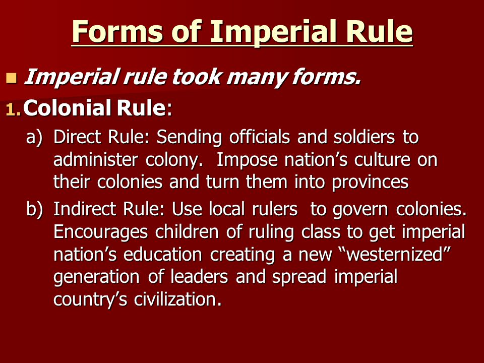 Forms of Imperial Rule Imperial rule took many forms.