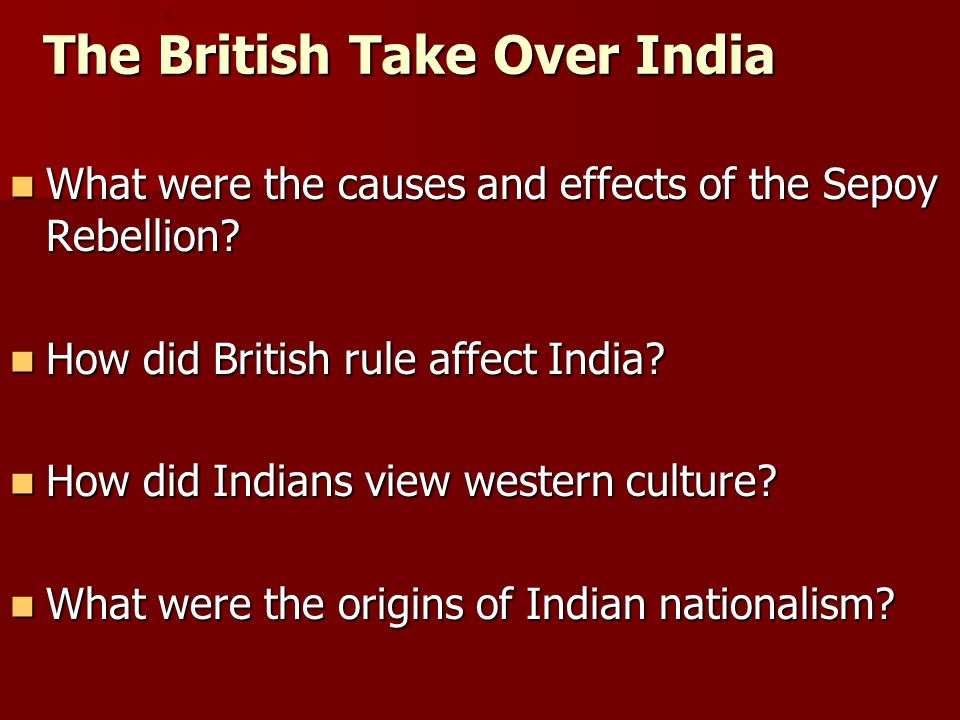 The British Take Over India What were the causes and effects of the Sepoy Rebellion.