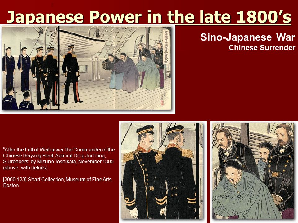 Japanese Power in the late 1800's 5 Sino-Japanese War Chinese Surrender After the Fall of Weihaiwei, the Commander of the Chinese Beiyang Fleet, Admiral Ding Juchang, Surrenders by Mizuno Toshikata, November 1895 (above, with details).