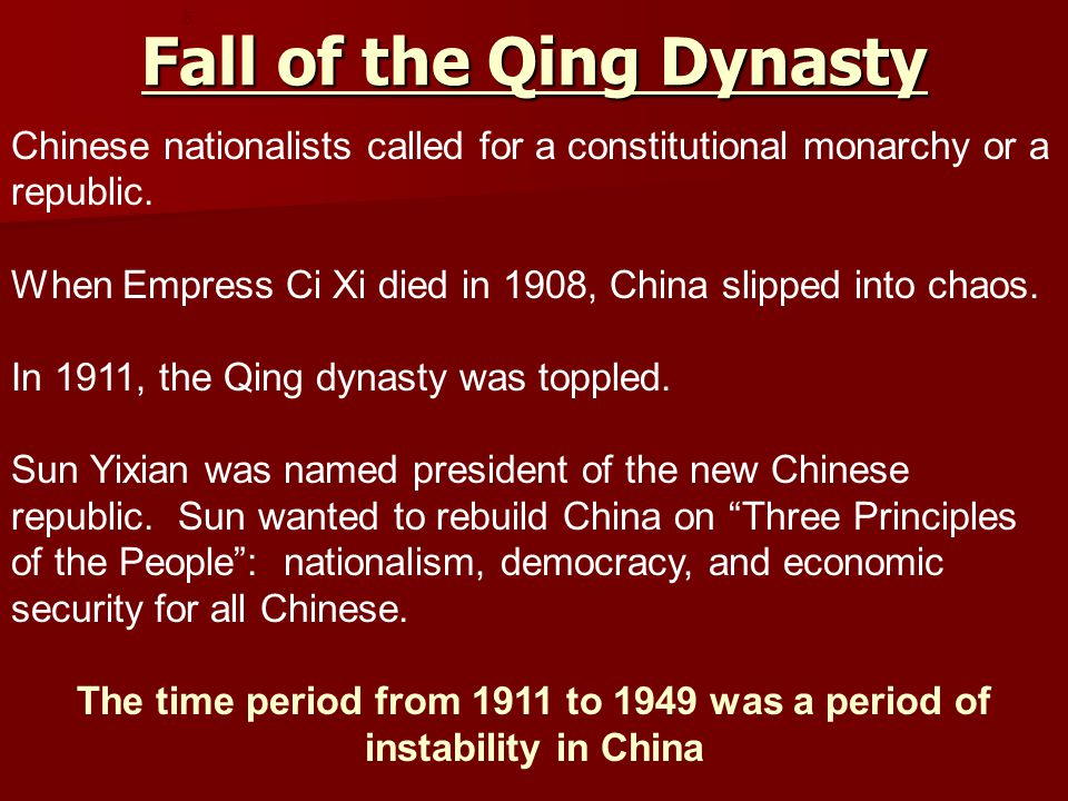Fall of the Qing Dynasty Chinese nationalists called for a constitutional monarchy or a republic.
