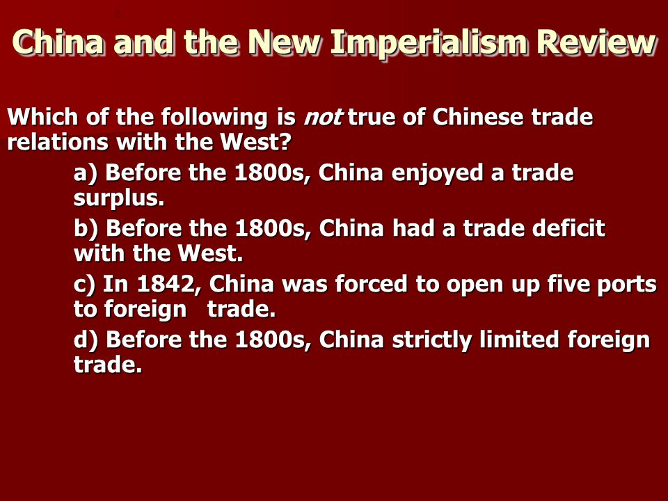 Which of the following is not true of Chinese trade relations with the West.