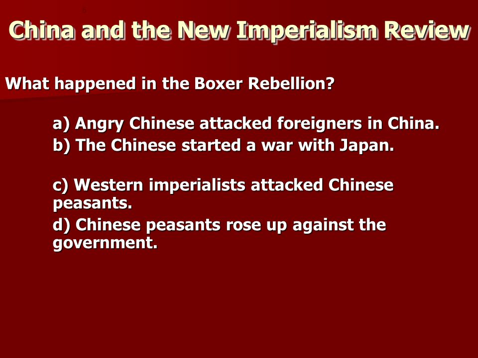 What happened in the Boxer Rebellion.a) Angry Chinese attacked foreigners in China.