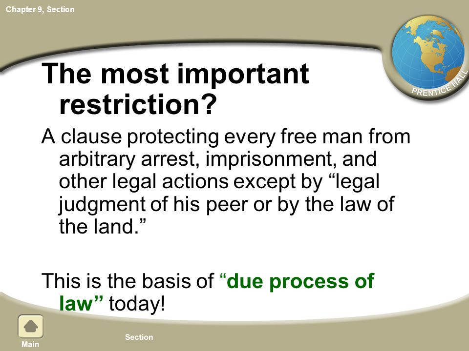 Chapter 9, Section The most important restriction? A clause protecting every free man from arbitrary arrest, imprisonment, and other legal actions exc