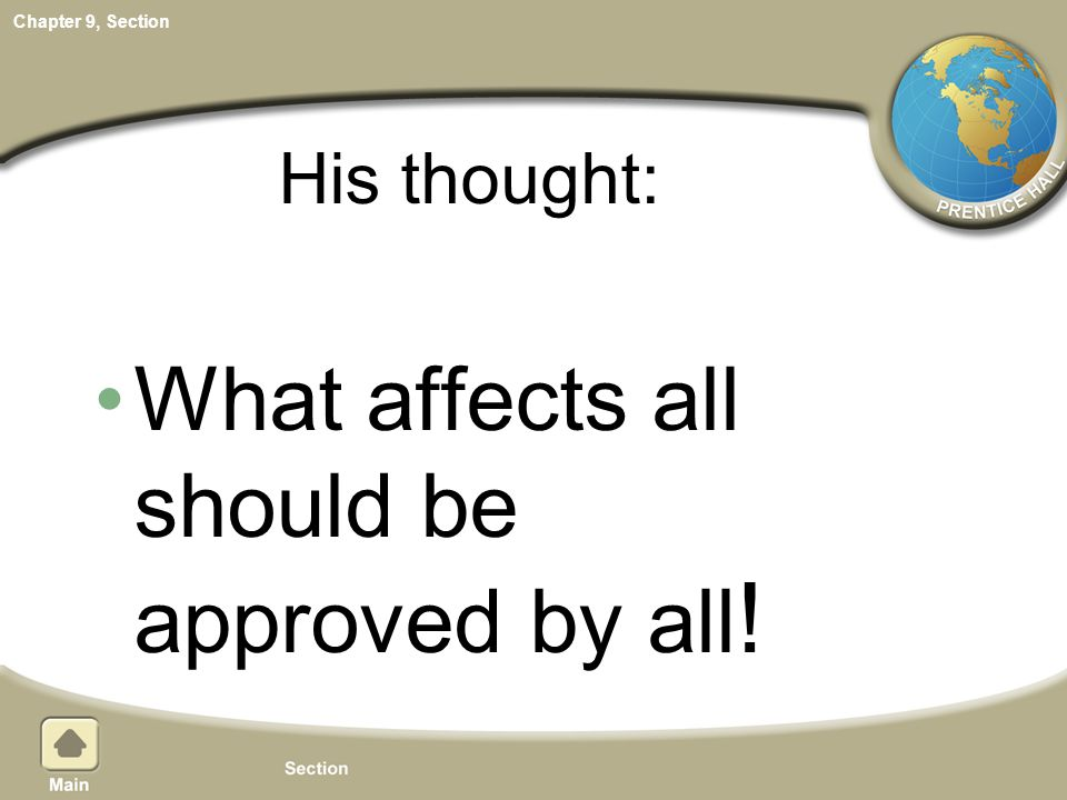 Chapter 9, Section His thought: What affects all should be approved by all !