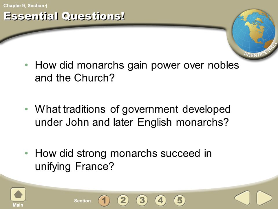 Chapter 9, Section Essential Questions! How did monarchs gain power over nobles and the Church? What traditions of government developed under John and