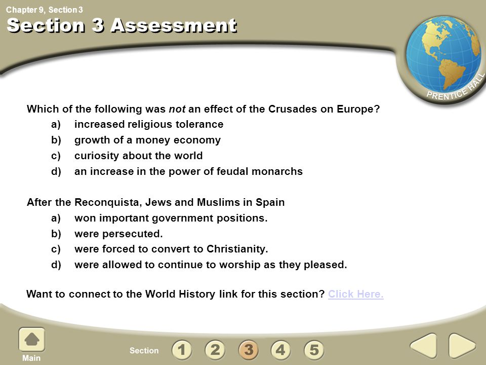 Chapter 9, Section Section 3 Assessment Which of the following was not an effect of the Crusades on Europe? a) increased religious tolerance b) growth