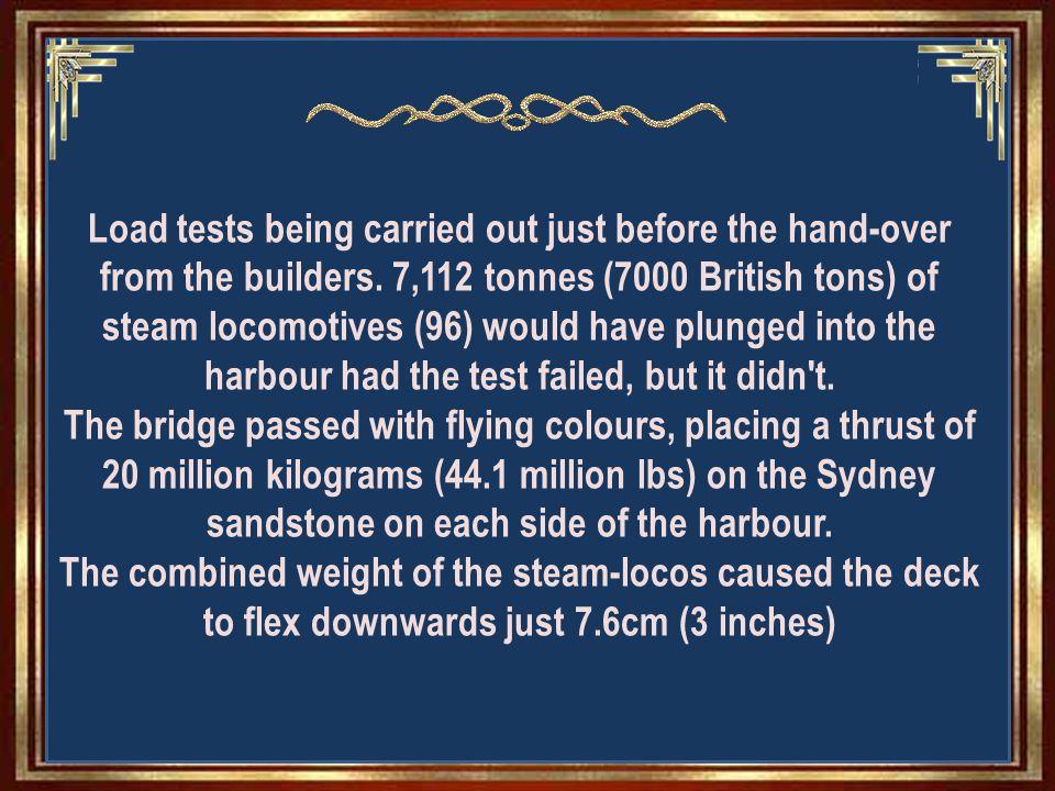 Load testing (Notice the locomotives) read next slide