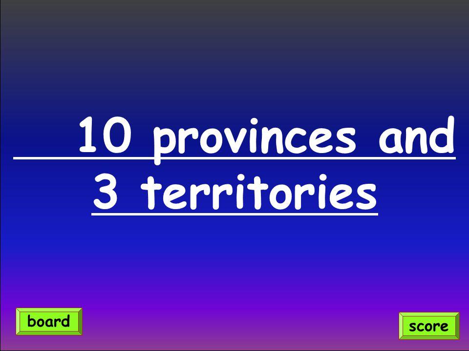 10 provinces and 3 territories score board