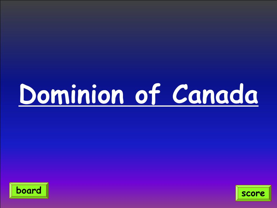 Dominion of Canada score board