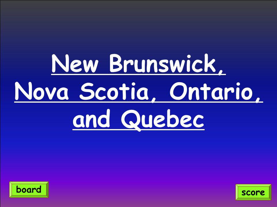 New Brunswick, Nova Scotia, Ontario, and Quebec score board