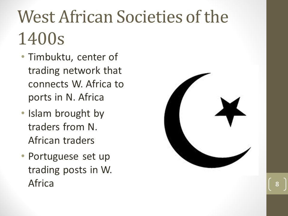 West African Societies of the 1400s Timbuktu, center of trading network that connects W.