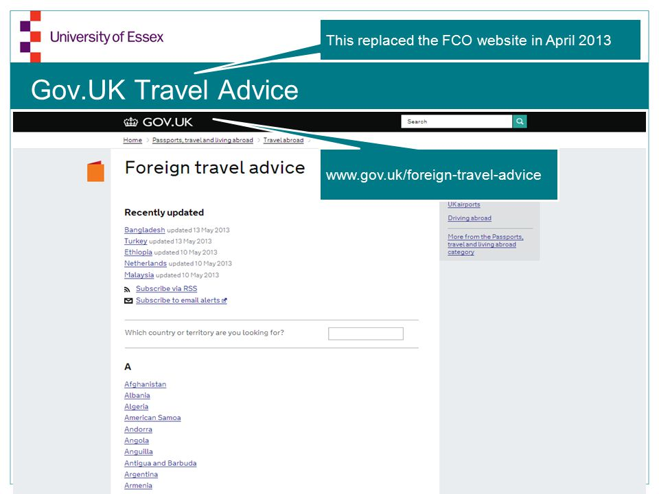 Gov.UK Travel Advice www.gov.uk/foreign-travel-advice This replaced the FCO website in April 2013