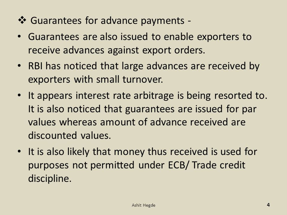 Guarantees for advance payments - Guarantees are also issued to enable exporters to receive advances against export orders.