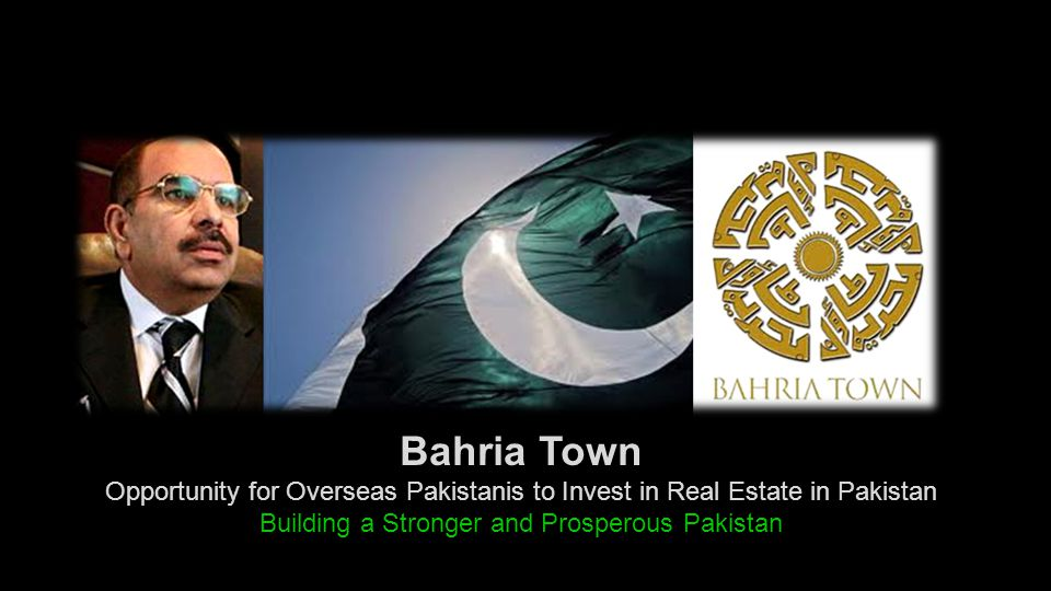 Bahria Town Opportunity for Overseas Pakistanis to Invest in Real Estate in Pakistan Building a Stronger and Prosperous Pakistan
