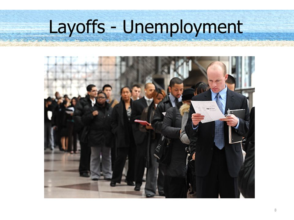 8 Layoffs - Unemployment