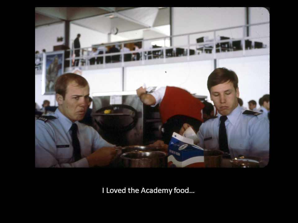 I Loved the Academy food…
