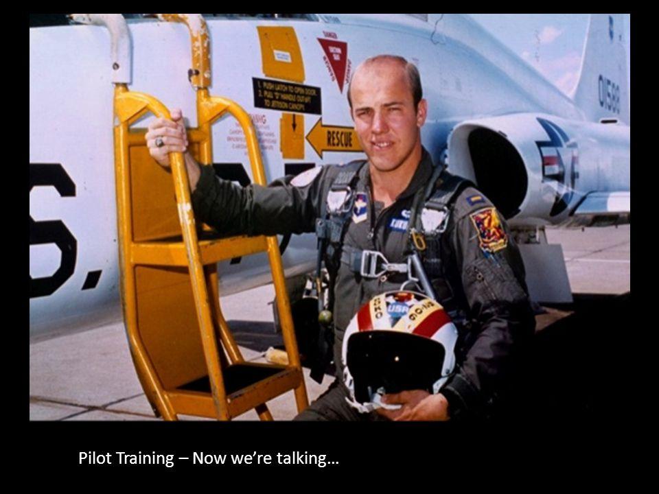 Pilot Training – Now we're talking…