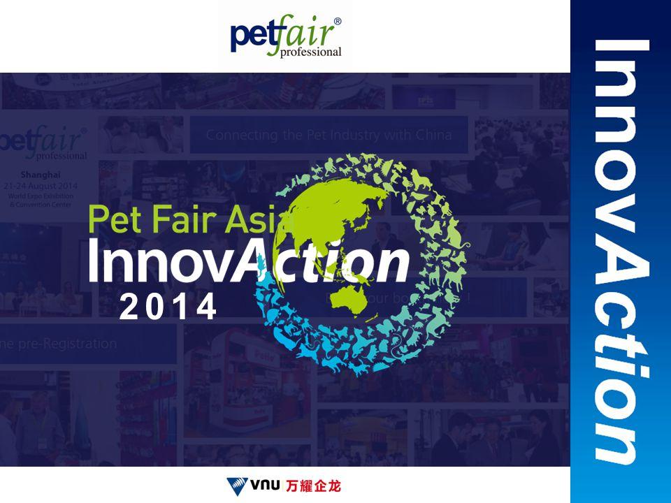 亚洲宠物展 PET FAIR ASIA Pet Fair Asia ● Pet Fair Asia is the only UFI certificated pet exhibition in Asia.