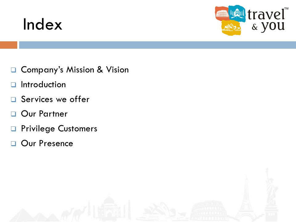 Index  Company's Mission & Vision  Introduction  Services we offer  Our Partner  Privilege Customers  Our Presence