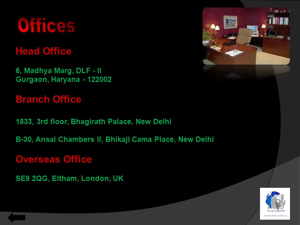 Head Office 6, Madhya Marg, DLF - II Gurgaon, Haryana - 122002 Branch Office 1833, 3rd floor, Bhagirath Palace, New Delhi B-30, Ansal Chambers II, Bhi