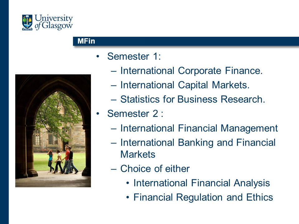 Semester 1: –International Corporate Finance.–International Capital Markets.