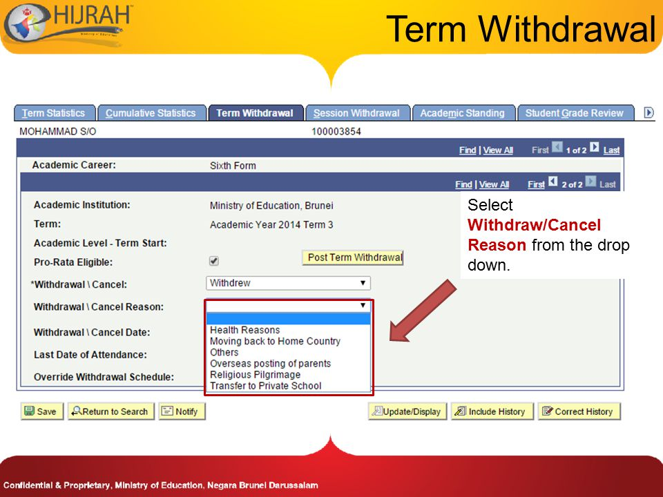 Term Withdrawal Select Withdraw/Cancel Reason from the drop down.