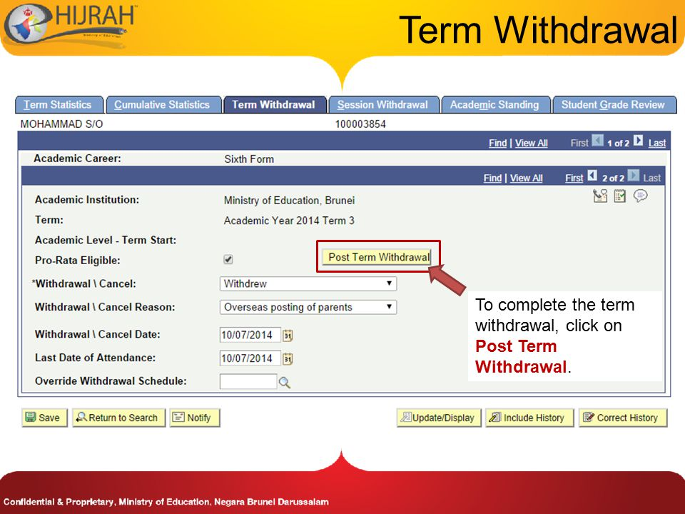 Term Withdrawal To complete the term withdrawal, click on Post Term Withdrawal.