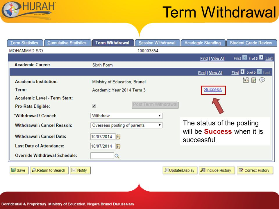 Term Withdrawal The status of the posting will be Success when it is successful.