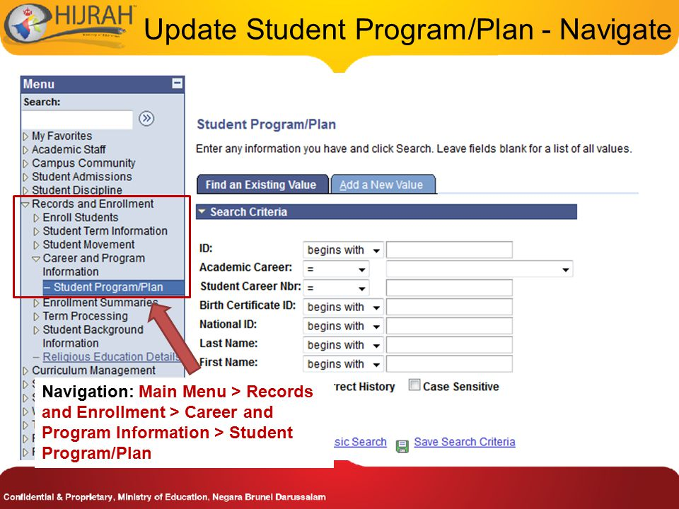 Update Student Program/Plan - Navigate Navigation: Main Menu > Records and Enrollment > Career and Program Information > Student Program/Plan