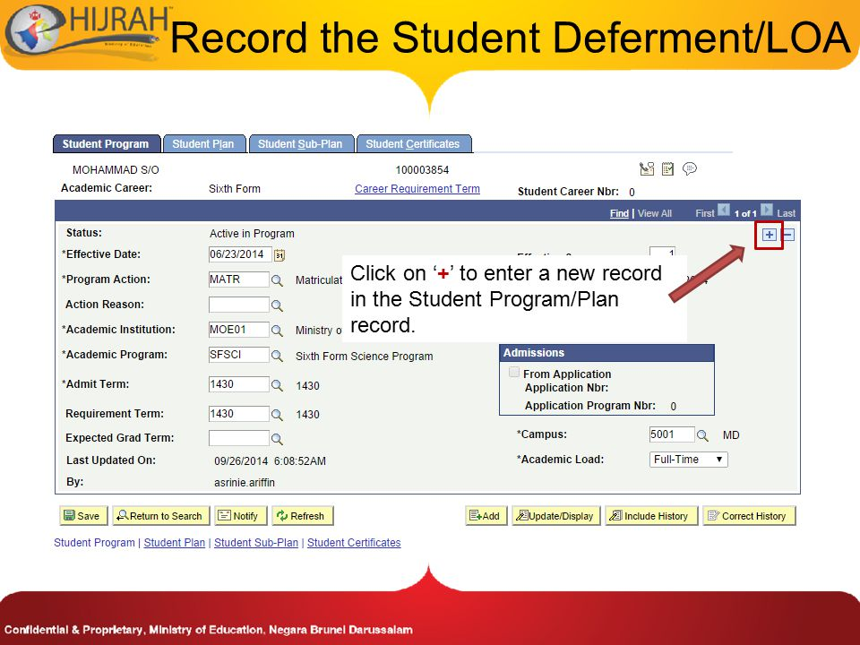 Record the Student Deferment/LOA Click on '+' to enter a new record in the Student Program/Plan record.