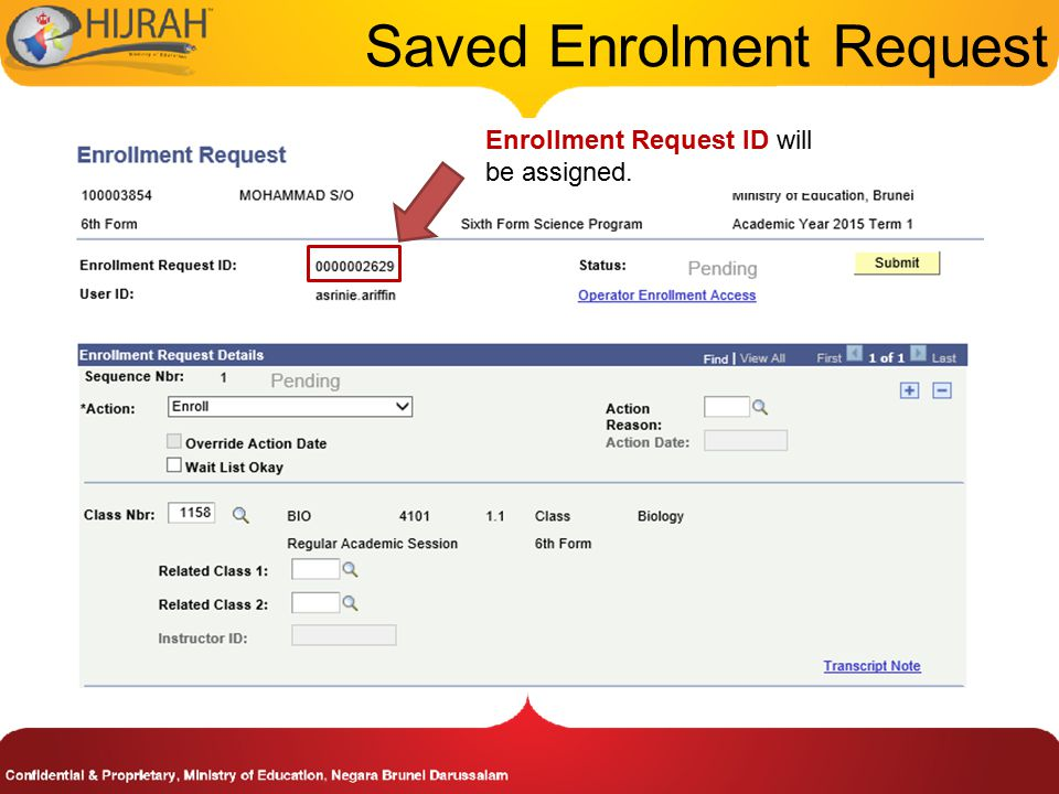 Saved Enrolment Request Enrollment Request ID will be assigned.