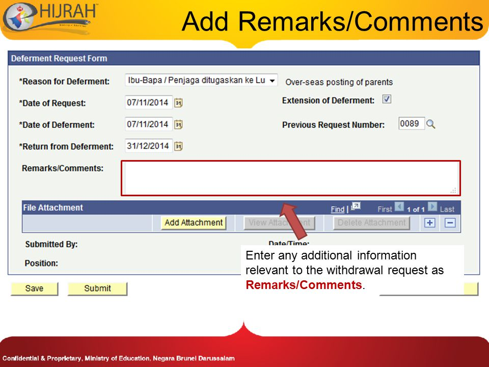 Add Remarks/Comments Enter any additional information relevant to the withdrawal request as Remarks/Comments.