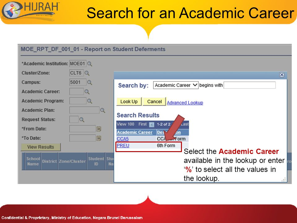 Select the Academic Career available in the lookup or enter '%' to select all the values in the lookup.