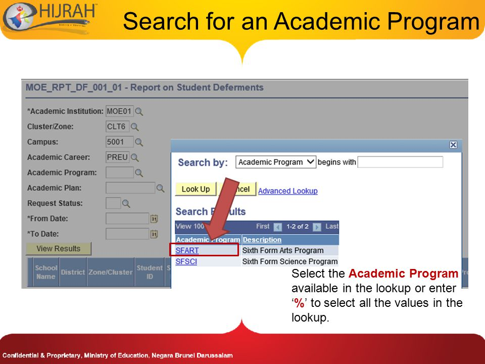Select the Academic Program available in the lookup or enter '%' to select all the values in the lookup.
